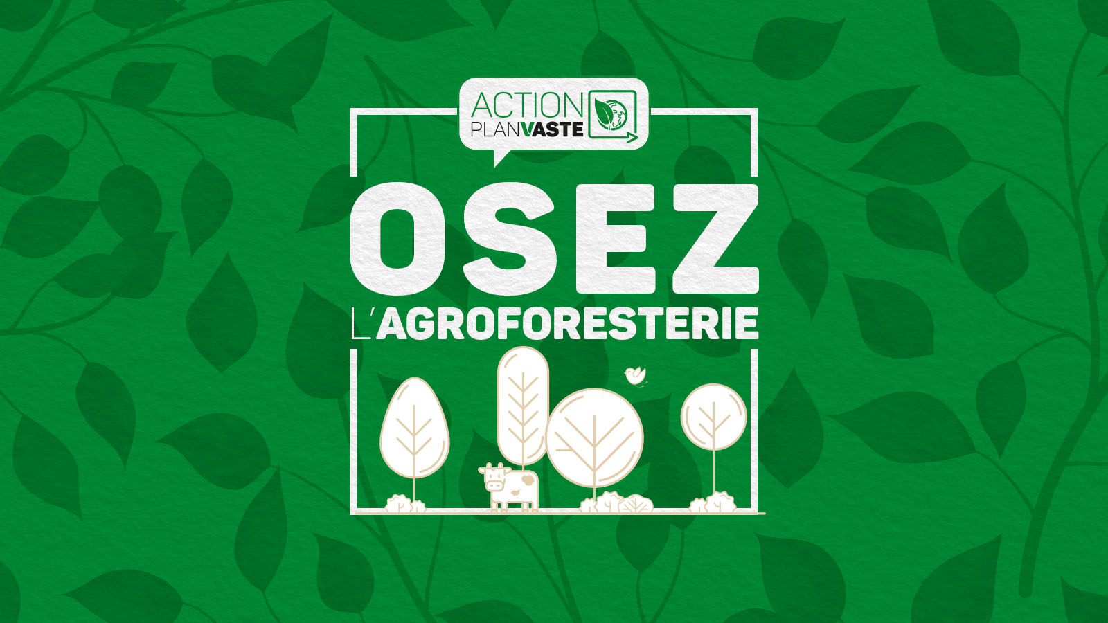 Osez l'agroforesterie !